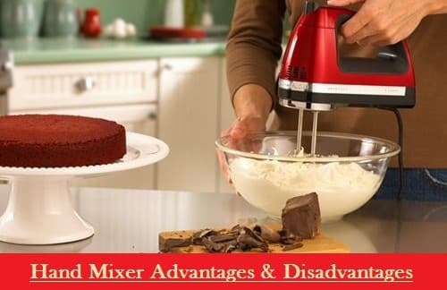 Hand Mixer Advantages and Disadvantages