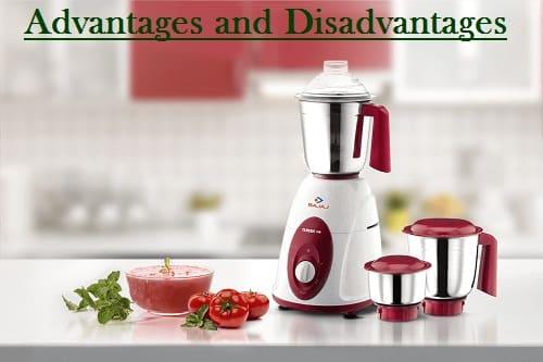 Mixer Grinder: Advantages and Disadvantages